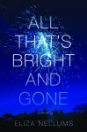 all that's bright and gone